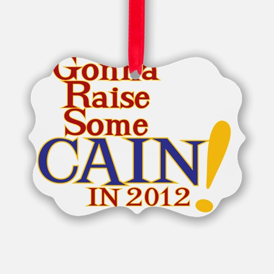 Raise Some Cain Ornament