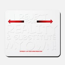 reject_your_reality_darkshirt Mousepad