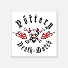 "Pottery Death Match Lt Square Sticker 3"" x 3"""