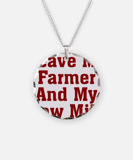 Leave My Farmer And My Raw M Necklace