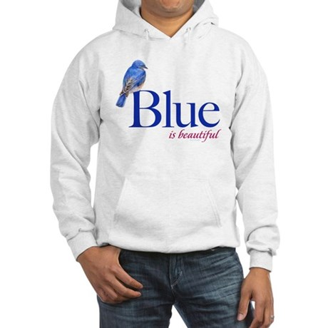 blue is beautiful Hooded Sweatshirt