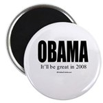 OBAMA: It'll be great in 2008 Magnet