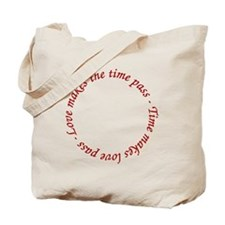 Love makes the time pass - Time makes lov Tote Bag
