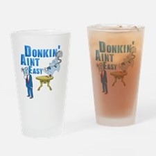 donkin aint easy Drinking Glass