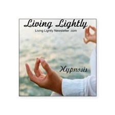 "living lightly hypnosis Square Sticker 3"" x 3"""