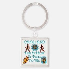 I Have CRPS RSD  This Is How it Fe Square Keychain