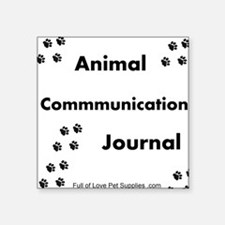 "Animal Communication Journa Square Sticker 3"" x 3"""