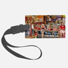 Where is up north? poster Luggage Tag
