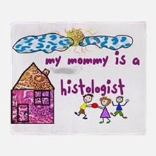 my mommy is a histologist Throw Blanket