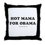 Hot Mama for Obama Throw Pillow