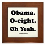 Obama. O-eight. Oh yeah. Framed Tile