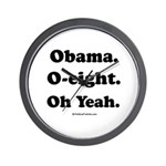 Obama. O-eight. Oh yeah. Wall Clock