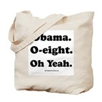 Obama. O-eight. Oh yeah. Tote Bag