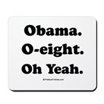 Obama. O-eight. Oh yeah. Mousepad