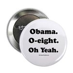 Obama. O-eight. Oh yeah. Button