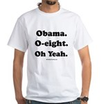 Obama. O-eight. Oh yeah. White T-shirt