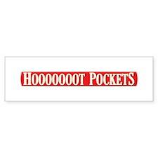 Hooooooot Pockets Bumper Sticker
