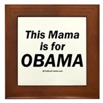 This mama is for Obama Framed Tile