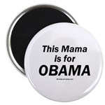 This mama is for Obama Magnet