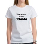 This mama is for Obama Women's T-Shirt