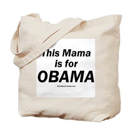 This mama is for Obama Tote Bag