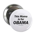 This mama is for Obama Button