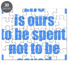 Life is ours to be spent, not to be saved Puzzle
