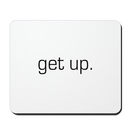 Get up Mousepad