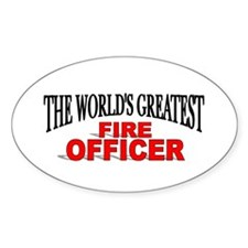 """""""The World's Greatest Fire Officer"""" Oval Decal"""