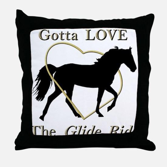 Gotta LOVE the Glide Ride! Throw Pillow