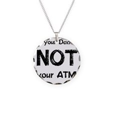 CafePress - Not Your ATM - B Necklace Circle Charm