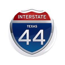 """Interstate 44 - Texas 3.5"""" Button"""
