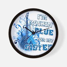 Im Rockin Blue for my Sister Wall Clock