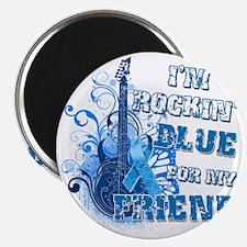 Im Rockin Blue for my Friend Magnet