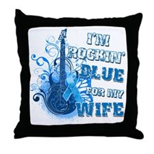 Im Rockin Blue for my Wife Throw Pillow