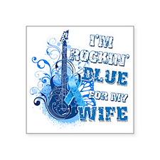 """Im Rockin Blue for my Wife Square Sticker 3"""" x 3"""""""