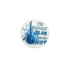 Im Rockin Blue for my Wife Mini Button
