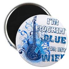 Im Rockin Blue for my Wife Magnet