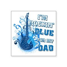 "Im Rockin Blue for my Dad Square Sticker 3"" x 3"""