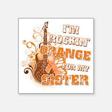 "Im Rockin Orange for my Sis Square Sticker 3"" x 3"""