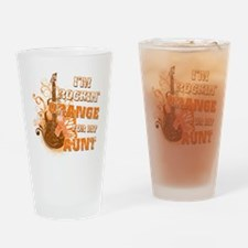 Im Rockin Orange for my Aunt Drinking Glass
