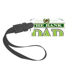 The Bank of Dad Luggage Tag