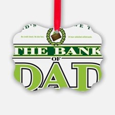 The Bank of Dad Ornament
