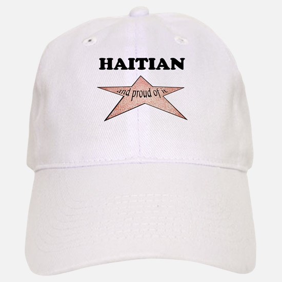 Haitian and proud of it Baseball Baseball Cap