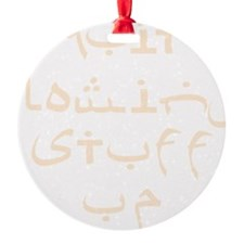 Quit Blowing Stuff Up Sand Text Ornament