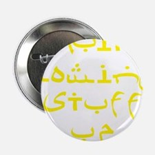 """Quit Blowing Stuff Up Yellow Text 2.25"""" Button"""