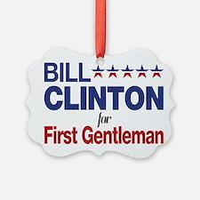 Bill Clinton For First Gentleman Ornament