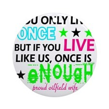 liveonlyonce Round Ornament