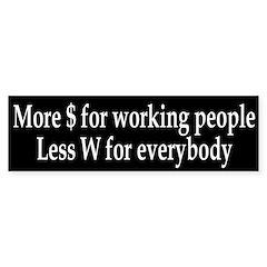 More $, Less W (bumper sticker)