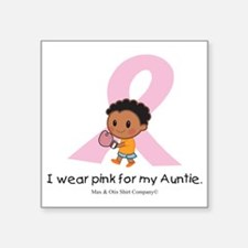 "i-wear-pink-for-my-auntie-b Square Sticker 3"" x 3"""